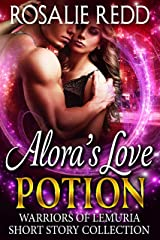 Alora's Love Potion: Warriors of Lemuria Short Story Collection Kindle Edition