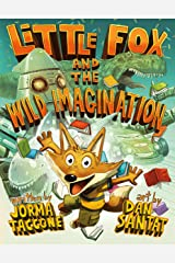 Little Fox and the Wild Imagination Kindle Edition