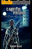 O Alerta do Peregrino (O Som dos Iguais Livro 2)
