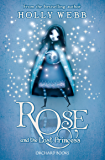 Rose and the Lost Princess: Book 2