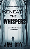 Beneath The Whispers: A twisted mystery