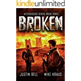 Broken: The Aftershocks Series Book 3 : (A Post-Apocalyptic Survival Thriller)