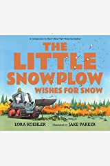 The Little Snowplow Wishes for Snow Kindle Edition