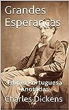 Grandes Esperanças - Edição Portuguesa - Anotadas: Grandes Esperanças - Edição Portuguesa - Anotadas