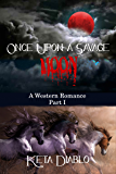 Once Upon A Savage Moon, Part 1, (Western Romance)