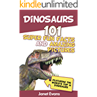 Dinosaurs: 101 Super Fun Facts And Amazing Pictures (Featuring The World's Top 16 Dinosaurs) book cover