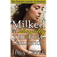 Milked by Royalty: The Full Collection (A Human Cow Erotic Romance) (English Edition)
