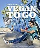 Vegan to go - Schnell, einfach, lecker