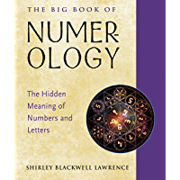 The Big Book of Numerology: The Hidden Meaning of Numbers and Letters (Weiser Big Book Series)