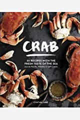 Crab: 50 Recipes with the Sweet Taste of the Sea from the Pacific, Atlantic, and Gulf Coasts Kindle Edition