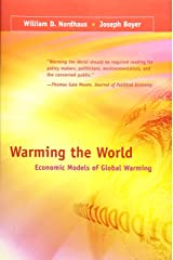 Warming the World: Economic Models of Global Warming (The MIT Press) Paperback