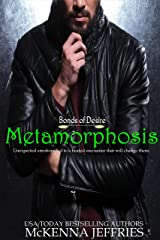 Metamorphosis (Bonds of Desire Book 1) Kindle Edition