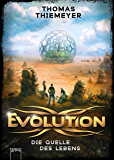 Evolution (3). Die Quelle des Lebens (German Edition)
