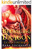 Belonging to the Dragon: Lick of Fire (Dragon Lovers Book 2)