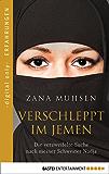 Verschleppt im Jemen: Die verzweifelte Suche nach meiner Schwester Nadja (German Edition)