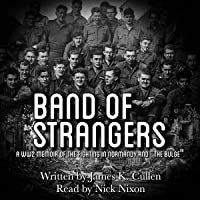 """Band of Strangers: A WW2 Memoir of the Fighting in Normandy and """"the Bulge"""""""