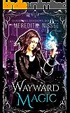 Wayward Magic: Shade and Shadows, Book One