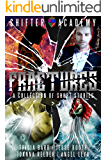 Fractures: A Collection of Shifter Academy Short Stories & Fairytales