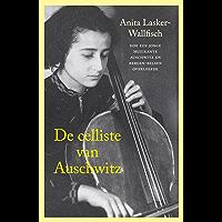 De celliste van Auschwitz: hoe een jonge muzikante Auschwitz en Bergen-Belsen overleefde