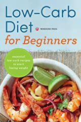Low Carb Diet for Beginners: Essential Low Carb Recipes to Start Losing Weight Kindle Edition