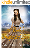 Mail Order Bride: A Bride's Unexpected Love: A Western Romance Book