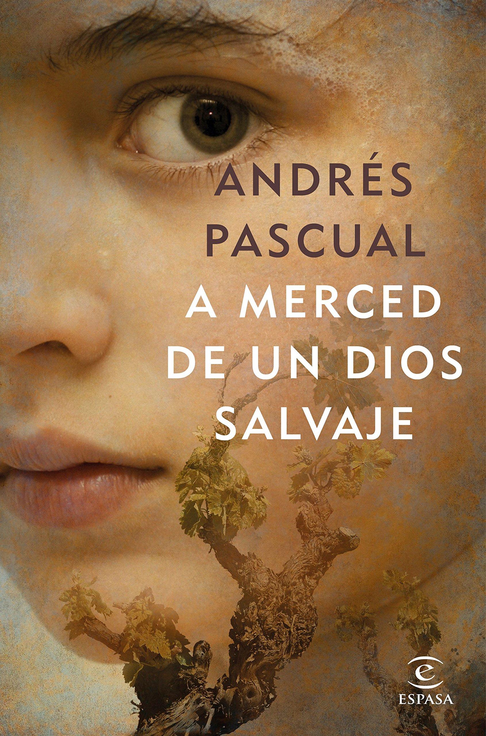 A merced de un dios salvaje (ESPASA NARRATIVA): Amazon.es: Pascual ...