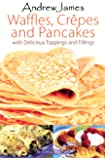Andrew James Waffles Crepes and Pancakes Cookbook