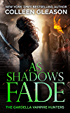 As Shadows Fade: Victoria Book 5 (The Gardella Vampire Hunters: Victoria)