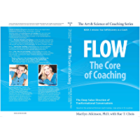 Flow: The Core of Coaching (The Art & Science of Coaching Book 3) (English Edition)