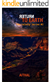 Return To Earth (The Galaxy Series Book 2)