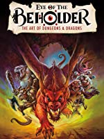 Eye of the Beholder: The Art of Dungeons and Dragons