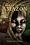 Perils of the Amazon (Memoirs of Nathanial Kenworthy Book 1)