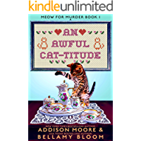 An Awful Cat-titude: Cozy Mystery (MEOW FOR MURDER Book 1)