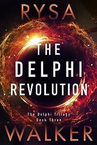 The Delphi Revolution (The Delphi Trilogy Book 3)