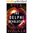 The Delphi Revolution (The Delphi Trilogy Book 3)