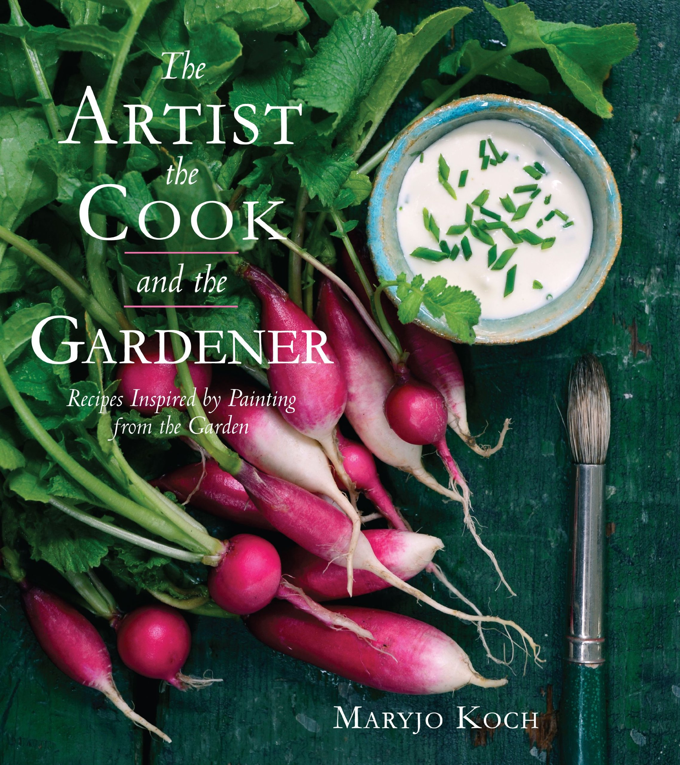 the artist the cook and the gardener recipes inspired by painting from the garden maryjo koch jenny barry 9781449421465 amazoncom books
