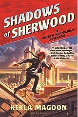Shadows of Sherwood (A Robyn Hoodlum Adventure Book 1) Kindle Edition