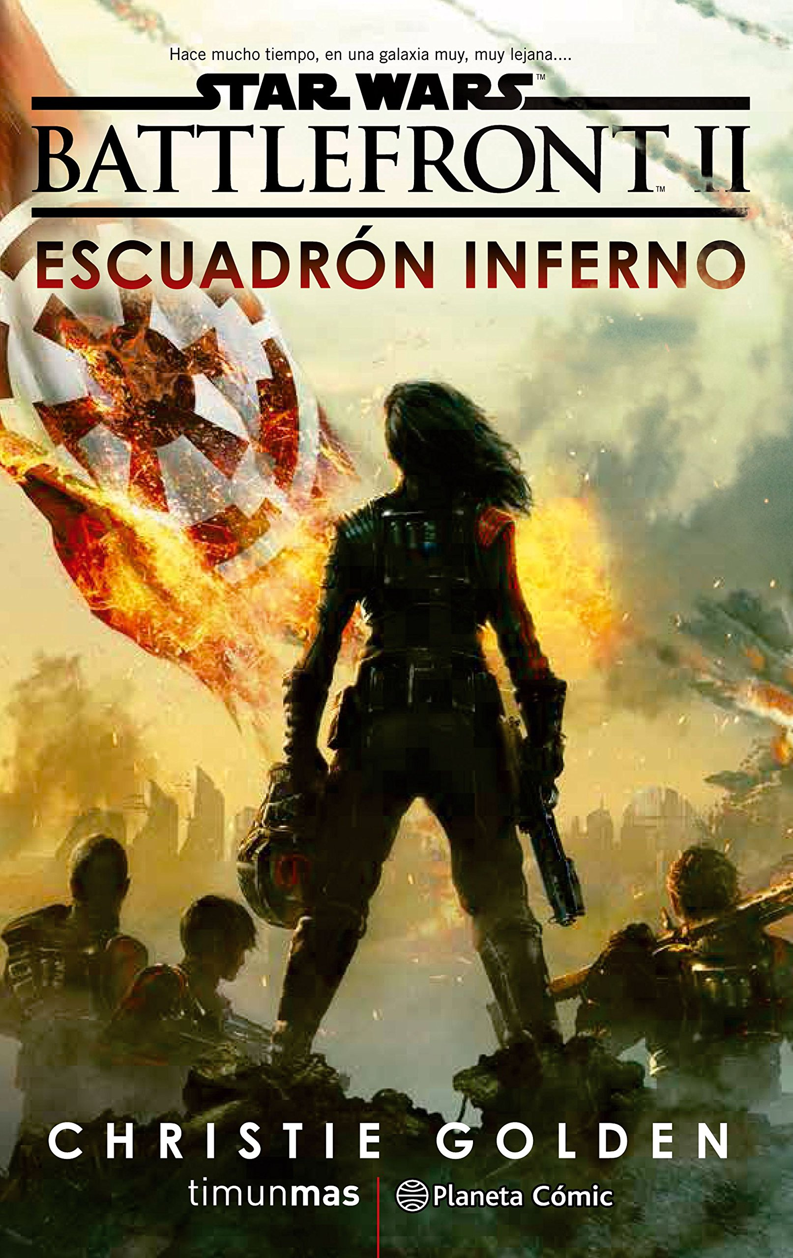 Star Wars Episodio VIII Battlefront Escuadrón Inferno novela Star Wars: Novelas: Amazon.es: Golden, Christie, Agut Iglesias, Albert: Libros