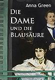 Die Dame und die Blausäure: historischer Krimi