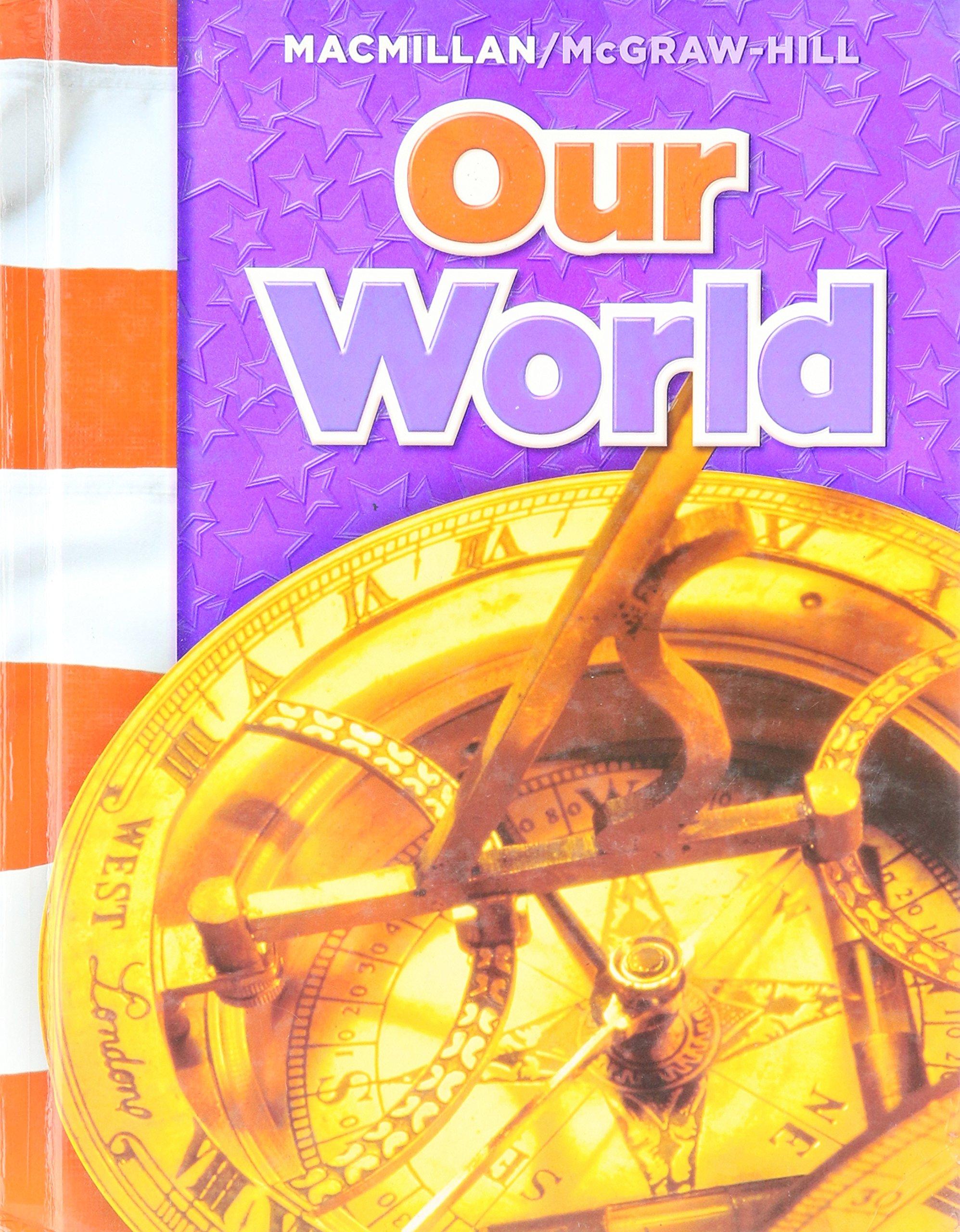 Our World (Macmillan McGraw-Hill Social Studies) ebook