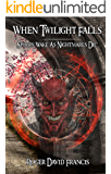 When Twilight Falls: Spirits Wake As Nightmares Die