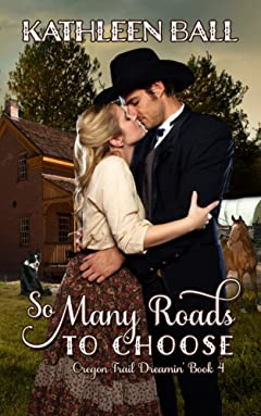 So Many Roads to Choose (Oregon Trail Dreamin\' Book 4)