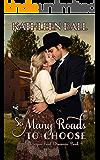 So Many Roads to Choose (Oregon Trail Dreamin' Book 4)