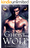 Ghost Wolf: Paranormal Shifter Romance (ComeShift Series Book 1)