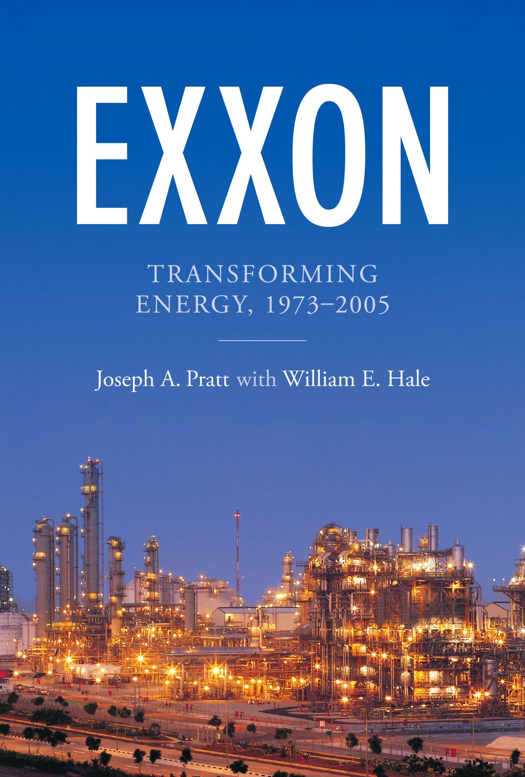 exxon transforming energy 1973 2005 joseph a pratt william e