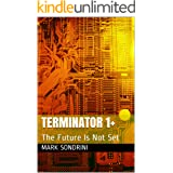Terminator 1+: The Future Is Not Set