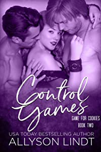 Control Games (Game for Cookies Book 2)