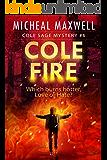 Cole Fire: Cole Sage Mystery #6   (A Cole Sage Mystery)