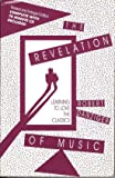 The Revelation of Music: Learning to Love the Classics