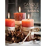 Candle Making Basics: All the Skills and Tools You Need to Get Started (How To Basics)